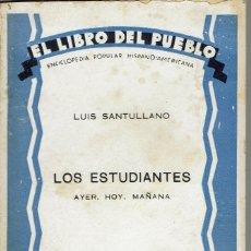 Libros antiguos: LOS ESTUDIANTES, DE LUÍS SANTULLANO. AÑO 1930. (5.2). Lote 53409856
