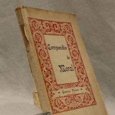Libros antiguos: COMPENDIO DE MORAL,TENIENTE CORONEL GARCÍA PÉREZ,COLEGIO DE HUÉRFANOS DE MARÍA CRISTINA EN TOLEDO,. Lote 147441314