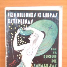 Libros antiguos: CIEN MILLONES DE LIBRAS ESTERLINAS. DUQUE DE CANALEJAS. Lote 147457178