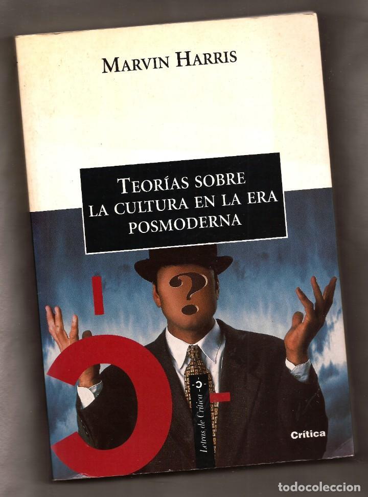 TEORÍAS SOBRE LA CULTURA EN LA ERA POSMODERNA - MARVIN HARRIS – ED. CRÍTICA, 2000 (Libros antiguos (hasta 1936), raros y curiosos - Literatura - Ensayo)