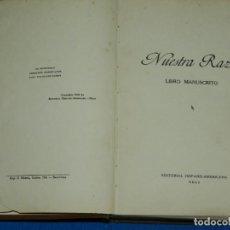 Libros antiguos: (MLIT) NUESTRA RAZA LIBRO MANUSCRITO , EDT HISPANO AMERICANA , REUS 1928 , AZORIN, MACHADO. Lote 148480374