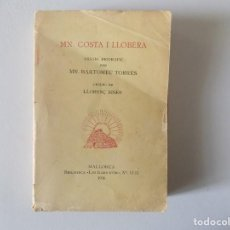 Libros antiguos: LIBRERIA GHOTICA. MN. COSTA I LLOBERA. ASSAIG BIOGRAFIC PER MN. BARTOMEU TORRES.1936. Lote 148487098