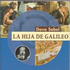 Libros antiguos: LA HIJA DE GALILEO - DAVA SOBEL - DESTINO - TAPA DURA CON SOBRECUBIERTA - NUEVO. Lote 148676030