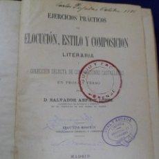 Libros antiguos: EJERCICIOS PRÁCTICOS DE ELOCUCIÓN, ESTILO Y COMPOSICIÓN LITERARIA. SALVADOR ARPA Y LÓPEZ. 1886. Lote 148768294