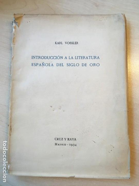 KARL VOSSLER. INTRODUCCIÓN A LA LITERATURA ESPAÑOLA DEL SIGLO DE ORO. CRUZ Y RAYA, 1934. DEDICATORIA (Libros antiguos (hasta 1936), raros y curiosos - Literatura - Ensayo)