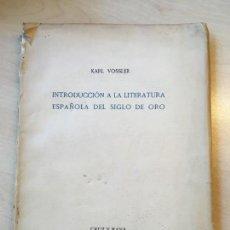 Libros antiguos: KARL VOSSLER. INTRODUCCIÓN A LA LITERATURA ESPAÑOLA DEL SIGLO DE ORO. CRUZ Y RAYA, 1934. DEDICATORIA. Lote 149807386