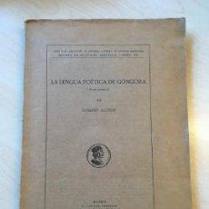 Libros antiguos: DÁMASO ALONSO. LA LENGUA POÉTICA DE GÓNGORA (PARTE PRIMERA). DEDICATORIA DEL AUTOR. Lote 149808178