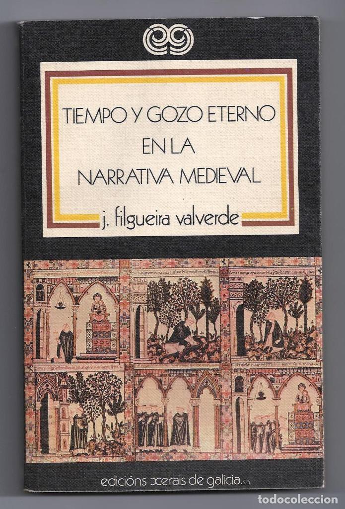JOSÉ FILGUEIRA VALVERDE. TIEMPO Y GOZO EN LA NARRATIVA MEDIEVAL. EDICIONES XERAIS DE GALICIA (Libros antiguos (hasta 1936), raros y curiosos - Literatura - Ensayo)