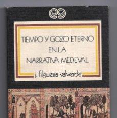Libros antiguos: JOSÉ FILGUEIRA VALVERDE. TIEMPO Y GOZO EN LA NARRATIVA MEDIEVAL. EDICIONES XERAIS DE GALICIA. Lote 149854542