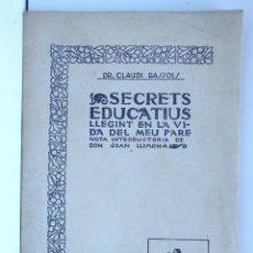 Libros antiguos: SECRETS EDUCATIUS: LLEGINT EN LA VIDA DEL MEU PARE AGUSTÍ BASSOLS I PRIM - DR. CLAUDI BASSOLS. Lote 150012798