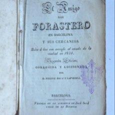 Libros antiguos: EL AMIGO DEL FORASTERO EN BARCELONA Y SUS CERCANÍAS – BARCELONA 1831 - FELIPE ROCA Y LAVEDRA. Lote 150014994