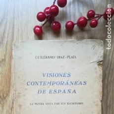 Libros antiguos: GUILLERMO DÍAZ-PLAJA. VISIONES CONTEMPORÁNEAS DE ESPAÑA. LA PATRIA VISTA POR SUS ESCRITORES. Lote 150525154