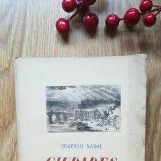 Libros antiguos: EUGENIO NADAL. CIUDADES EN ESPAÑA.. Lote 150525254