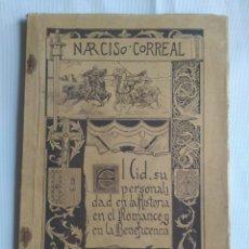 Libros antiguos: NARCISO CORREAL. EL CID, SU PERSONALIDAD EN LA HISTORIA. LA CORUÑA 1918. GALICIA.. Lote 150637088