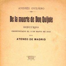Libros antiguos: DE LA MUERTE DE DON QUIJOTE. ANDRES OVEJERO. (SIGNED) DEDICATORIA DEL AUTOR. Lote 151146646