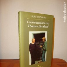 Libros antiguos: CONVERSACIONES CON THOMAS BERNHARD - KURT HOFMANN - ANAGRAMA, MUY BUEN ESTADO. Lote 151451618