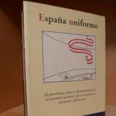 Libros antiguos: ESPAÑA UNIFORME. JOSE ANTONIO LACASTA-ZABALZA. PAMIELA. NUEVO. Lote 151593194