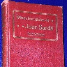 Libros antiguos: OBRES ESCULLIDES DE JOAN SARDA. SERIE CATALANA. TOMO I.(1914). Lote 151913450