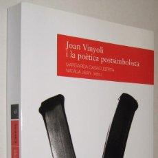 Libri antichi: JOAN VINYOLI I LA POETICA POSTSIMBOLISTA - MARGARIDA CASACUBERTA. Lote 152193414