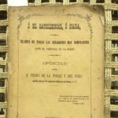 Libros antiguos: O EL CATOLICISMO, O NADA, EXAMEN DE TODAS LAS RELIGIONES HOY, PEDRO DE LA TORRE Y DEL POZO, 1869. Lote 152191990