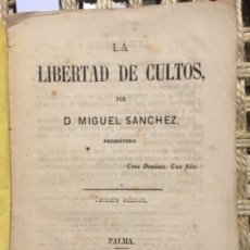 Libros antiguos: LA LIBERTAD DE CULTOS, MIGUEL SANCHEZ, 1869. Lote 152315994