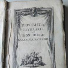 Libros antiguos: REPUBLICA LITERARIA 1788 DON DIEGO SAAVEDRA FAJARDO. Lote 153074810