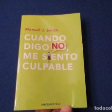 Livres anciens: CUANDO DIGO NO, ME SIENTO CULPABLE MANUEL J. SMITH PENGUIN RANDOM HOUSE GRUPO EDITORIAL 2015. Lote 153535746