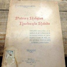 Libros antiguos: PATRIA Y RELIGIÓN. HUELVA Y LA RÁBIDA.- GARCIA PRIETO, P. LUIS - 1920, SELLO EX LIBRIS CARABELA. Lote 153856270