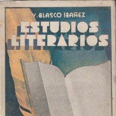 Libros antiguos: ESTUDIOS LITERARIOS DE VICENTE BLASCO IBAÑEZ. Lote 153857222