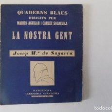 Libros antiguos: LIBRERIA GHOTICA. CARLES SOLDEVILA. LA NOSTRA GENT. JOSEP MARIA DE SAGARRA. 1930.. Lote 153889674