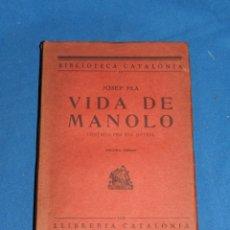 Libros antiguos: (M) JOSEP PLA - VIDA DE MANOLA , 2 EDC , DEDICATORIA AUTOGRAFA ORIGINAL DE JOSEP PLA . Lote 154120594