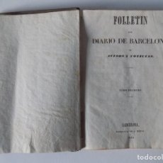 Libros antiguos: LIBRERIA GHOTICA. FOLLETIN DEL DIARIO DE BARCELONA. BRUSI. AVISOS Y NOTICIAS.1842.TOMO PRIMERO.. Lote 154312894