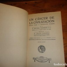 Libros antiguos: UN CÁNCER DE LA CIVILIZACIÓN. ESTUDIO SOBRE LA PROSTITUCIÓN MODERNA - PAVISSICH, ANTONIO. Lote 155248494