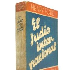 Libros antiguos: 1939 - ANTISEMITISMO - HENRY FORD: EL JUDÍO INTERNACIONAL. UN PROBLEMA DEL MUNDO - ED. ORBIS. Lote 155279966