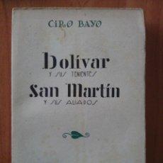 Libros antiguos: 1ª EDICIÓN 1929 BOLÍVAR Y SUS TENIENTES - SAN MARTÍN Y SUS ALIADOS / CIRO BAYO. Lote 155333462