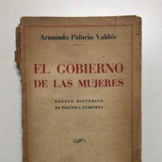 Libros antiguos: A. PALACIO VALDÉS. EL GOBIERNO DE LAS MUJERES. 1931. Lote 156044890
