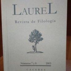 Libros antiguos: LAUREL, REVISTA DE FILOLOGÍA NÚMEROS 7 Y 8, 2003 CÁCERES. Lote 156044930