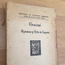 Libros antiguos: GRACIAN. AGUDEZA Y ARTE DE INGENIO - BIBLIOTECA DE FILOSOFOS ESPAÑOLES. AÑO 1929. ESPASA-CALPE - GCH. Lote 156492802