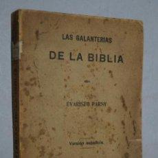 Libros antiguos: LAS GALANTERIAS DE LA BIBLIA. LAS DELICIAS DEL CLAUSTRO. EVARISTO PARNY.. Lote 157083078