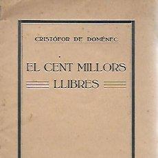 Libros antiguos: ELS CENT MILLORS LLIBRES / CRISTÒFOR DE DOMÈNEC. CALELLA : IMP. VALLS, 1923. 18X13CM. 20 P.. Lote 159471058