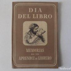 Libros antiguos: LIBRERIA GHOTICA. MEMORIAS DE UN APRENDIZ DE LIBRERO. 1951. DIA DEL LIBRO. ILUSTRADO.. Lote 159580234