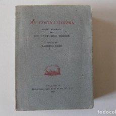 Libros antiguos: LIBRERIA GHOTICA. COSTA I LLOBERA. ASSAIG BIOGRAFIC PER BARTOMEU TORRES.1936. MALLORCA.. Lote 160307982