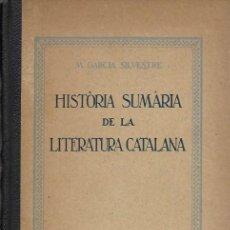 Libros antiguos: HISTORIA SUMÀRIA DE LA LITERATURA CATALANA / M: GARCIA SILVESTRE, PROL. MANUEL DE MONTOLIU. BCN,1932. Lote 160396566