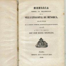 Libros antiguos: MEMORIA SOBRE LA RESIDENCIA DE LA SILLA EPISCOPAL DE MENORCA. JOSÉ MARÍA QUADRADO. 1852(MENORCA.1.3). Lote 161358818