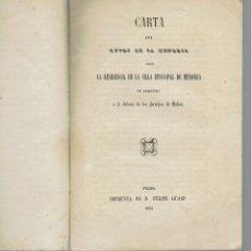 Libros antiguos: CARTA DEL AUTOR DE LA MEMORIA SOBRE LA RESIDENCIA DE LA SILLA EPISCOPAL DE MENORCA.1852(MENORCA.1.3). Lote 161360610