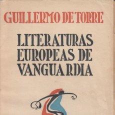 Livros antigos: GUILLERMO DE TORRE. LITERATURAS EUROPEAS DE VANGUARDIA. MADRID, 1925. DEDICATORIA AUTÓGRAFA A AZORIN. Lote 161605786