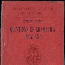 Libros antiguos: POMPEU FABRA : QÜESTIONS DE GRAMÀTICA CATALANA - L' AVENÇ, 1911). Lote 161932254