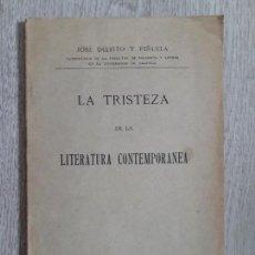 Libros antiguos: LA TRISTEZA DE LA LITERATURA CONTEMPORANEA. - DELEITO Y PIÑUELA, JOSÉ. MADRID, 1911.. Lote 162931166
