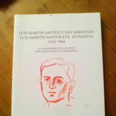 Libros antiguos: LUIS MARTÍN-SANTOS Y SAN SEBASTIÁN LUIS MARTÍN-SANTOS ETA DONOSTIAA. Lote 163162190