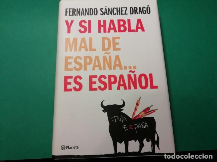 Y SI HABLA MAL DE ESPAÑA.....ES ESPAÑOL (Libros antiguos (hasta 1936), raros y curiosos - Literatura - Ensayo)